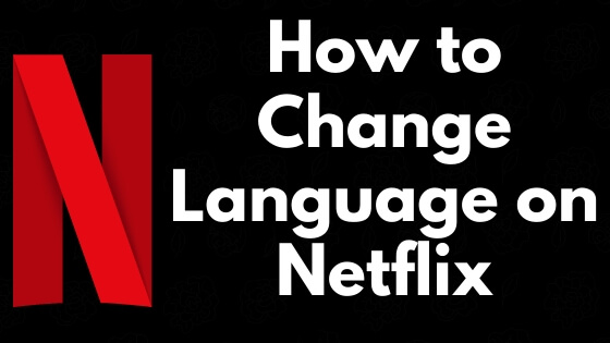 How-to-Change-Language-on-Netflix
