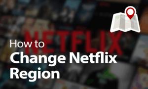 how-to-change-netflix-region1