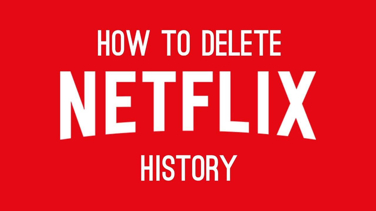 how to delete netflix history
