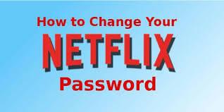 how to change netflix pasword